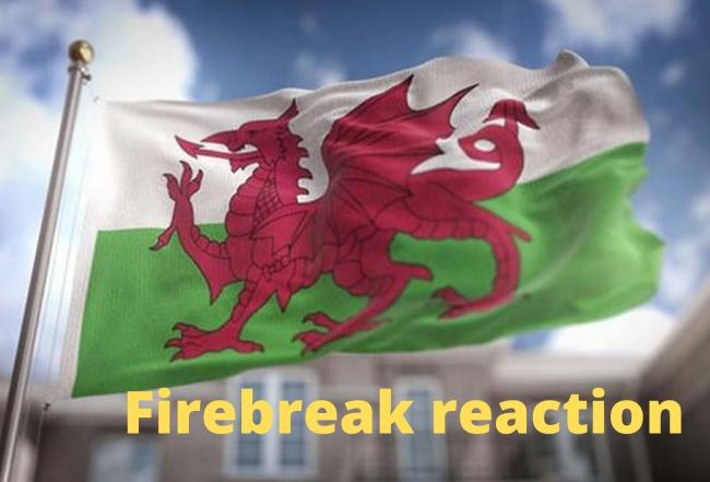 Readers have their say over firebreak announcement for Wales.